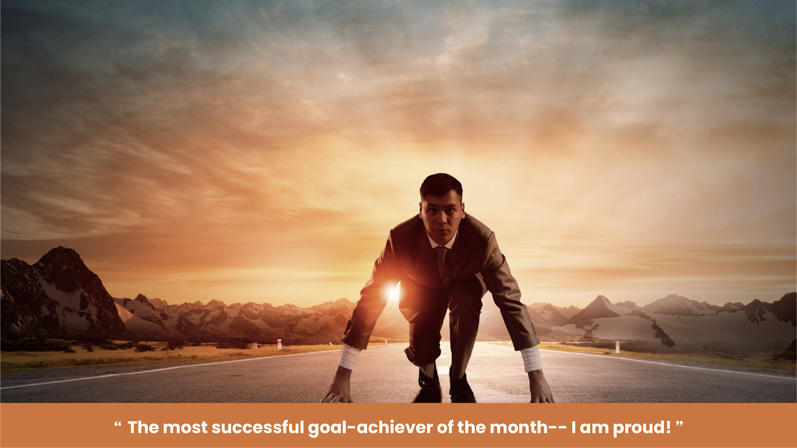 """The most successful goal-achiever of the month-- I am proud!"""""""